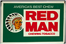 Red Man Chewing Tobacco sign, ca. 1990